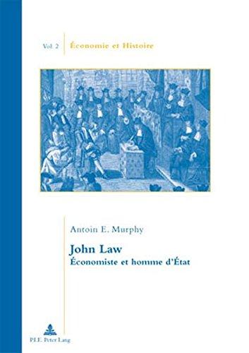 John Law: Economiste Et Homme D'etat