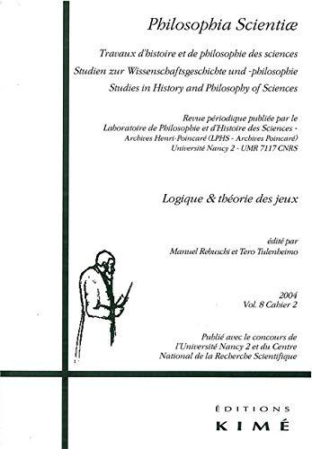 Philosophia Scientiae V.8 / 2 (2004)Logique / Théorie Jeux: Logique et Théorie des Jeux