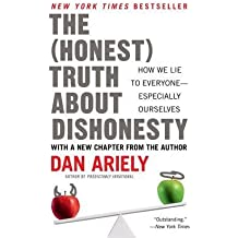 By Ariely, Dan ( Author ) [ The Honest Truth about Dishonesty: How We Lie to Everyone--Especially Ourselves By Jun-2013 Paperback