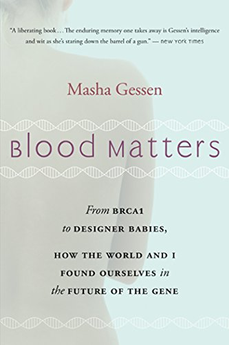 blood-matters-from-brca1-to-designer-babies-how-the-world-and-i-found-ourselves-in-the-future-of-the