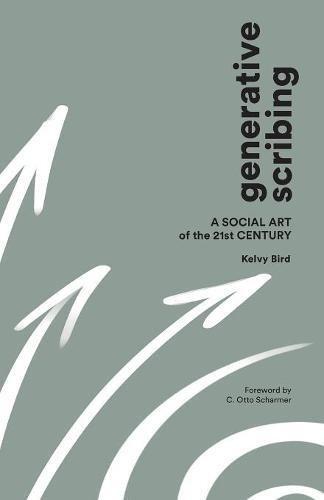 Generative Scribing: A Social Art of the 21st Century por Kelvy Bird