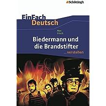 EinFach Deutsch ...verstehen. Interpretationshilfen: EinFach Deutsch ...verstehen: Max Frisch: Biedermann und die Brandstifter