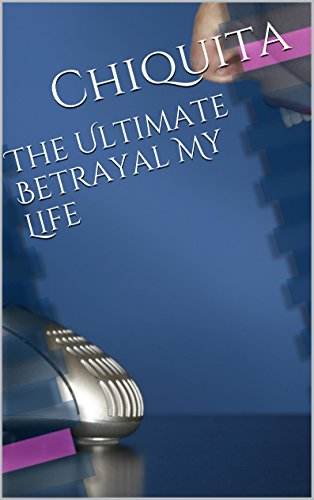 the-ultimate-betrayal-my-life-english-edition