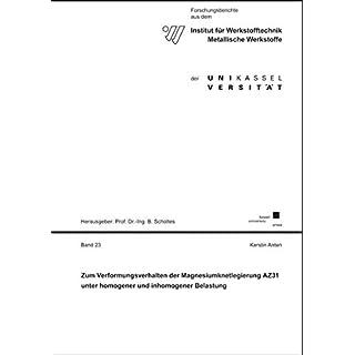 Zum Verformungsverhalten der Magnesiumknetlegierung AZ31 unter homogener und inhomogener Belastung