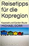 Reisetipps für die Kapregion: Kapstadt und Garden Route
