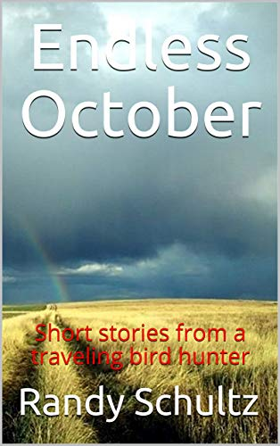 Endless October: Short stories from a traveling bird hunter (English Edition) -