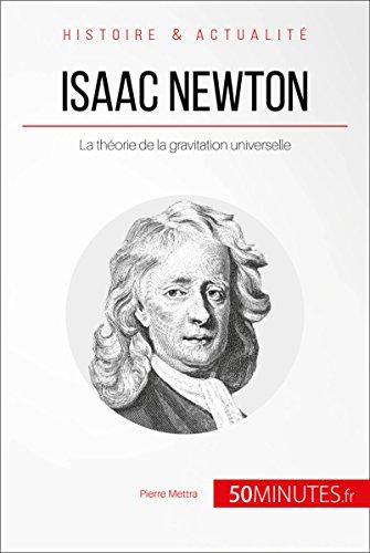 Isaac Newton: La théorie de la gravitation universelle (Grandes Personnalités t. 6)