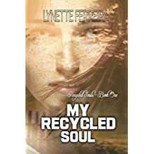 My Recycled Soul: Reincarnation Fiction (Recycled Souls Book 1)
