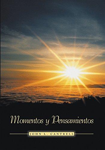 Momentos Y Pensamientos por John L. Cantrell