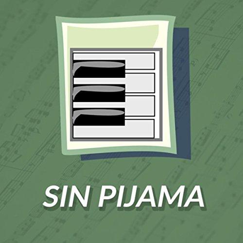 Sin Pijama (Piano Version)
