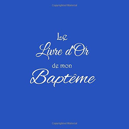 Le Livre d'or de mon Baptême ...: Livre d'or pour Baptême 21 x 21 cm Accessoires decoration idee cadeau bapteme bébé Couverture Bleu par S. Livres Bleu