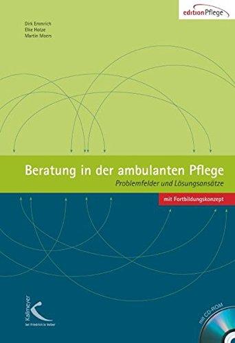 Beratung in der ambulanten Pflege: Problemfelder + Lösungsansätze mit Fortbildungskonzept