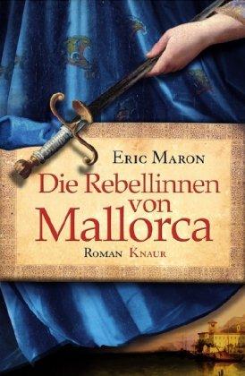 Die Rebellinnen von Mallorca: Roman