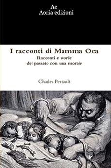 I racconti di Mamma Oca di [Perrault, Charles]