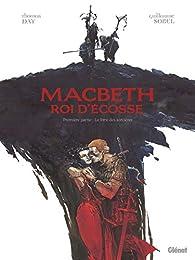 Macbeth, roi d'Écosse, tome 1: Le Livre des sorcières par Thomas Day