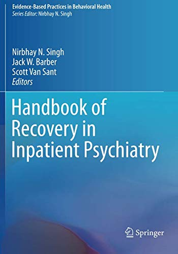 Handbook of Recovery in Inpatient Psychiatry (Evidence-Based Practices in Behavioral Health)