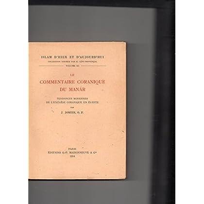 Le Commentaire coranique du Manâr : Tendances modernes de l'exégèse coranique en Égypte, par J. Jomier