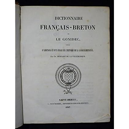 Dictionnaire français-breton de Le Gonidec, enrichi d'additions et d'un essai sur l'histoire de la langue bretonne par Th. Hersart de la Villemarqué