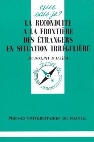 LA RECONDUITE A LA FRONTIERE DES ETRANGERS EN SITUATION IRREGULIERE. 1ère édition