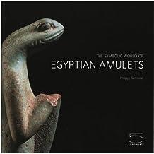 The Symbolic World of Egyptian Amulets