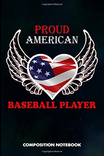 Proud American Baseball Player: Composition Notebook, Birthday Journal for baseball games Lovers to write on por M. Shafiq