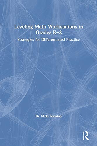 Leveling Math Workstations in Grades K-2: Strategies for Differentiated Practice