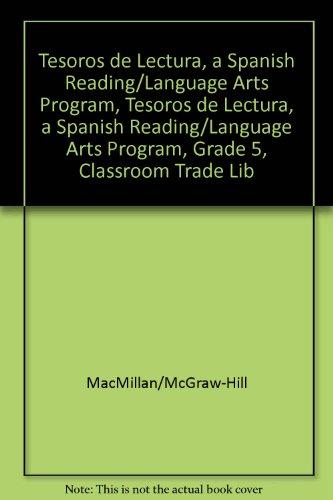 Tesoros de Lectura, a Spanish Reading/Language Arts Program, Grade 5, Classroom Trade Library (Elementary Reading Treasures) por McGraw-Hill Education