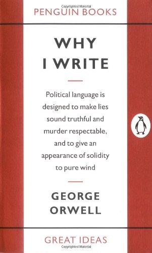 Why I Write (Penguin Great Ideas)