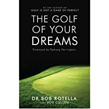 [(The Golf of Your Dreams)] [ By (author) Bob Rotella, With Bob Cullen ] [April, 2005]