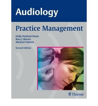 audiology-practice-management-author-holly-hosford-dunn-published-on-december-2007