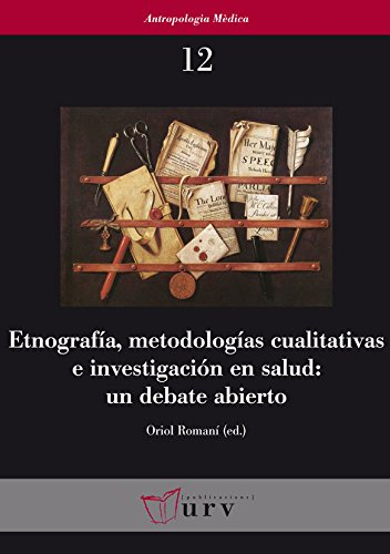 Etnografía, metodologías cualitativas e investigación en salud: un debate abierto (Antropologia Mèdica)