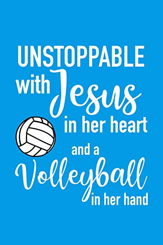 Unstoppable With Jesus In Her Heart And A Volleyball In Her Hand Journal: Girls Volleyball Lined Journal Diary Notebook 120 Pages, 6