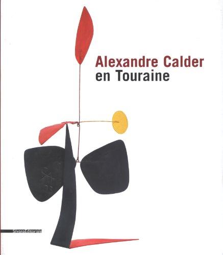 Alexandre Calder en Touraine : Edition bilingue français-anglais par Alain Irlandes