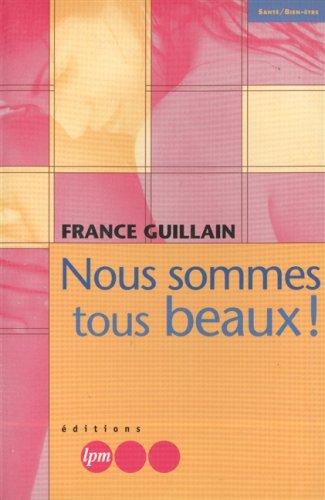 Nous sommes tous beaux par F. Guillain