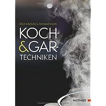 Koch- und Gartechniken: Wissenschaftliche Erläuterungen und Texte