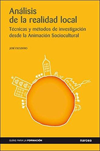Análisis de la realidad local: Técnicas, métodos y modelos desde la Animación Sociocultural (Guías para la Formación) por José Escudero Pérez
