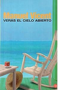 VERAS EL CIELO ABIERTO par  Manuel Vicent
