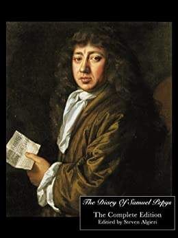 The Diary Of Samuel Pepys - Complete Edition [Annotated] (English Edition) von [Pepys, Samuel, Algieri, Steven]