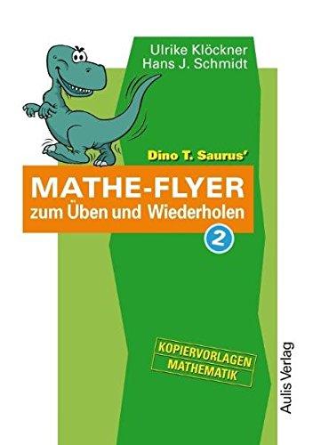 Dino T. Saurus Mathe-Flyer 2 zum Üben und Wiederholen. Themenbereiche: Statistik und Wahrscheinlichkeitsrechnung, Quadratische Gleichungen und Grundwert. Kopiervorlagen Mathematik