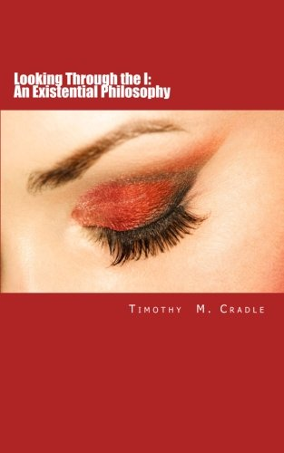 looking-through-the-i-an-existential-philosophy