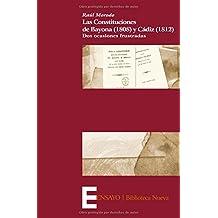 Las Constituciones De Bayona (1808) Y Cádiz (1812). Dos Ocasiones Frustradas (Ensayo)