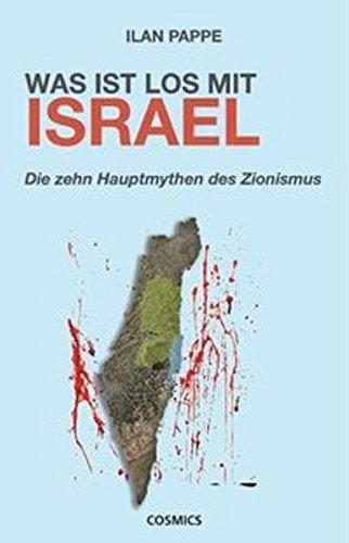 Was ist los mit Israel: Die zehn Hauptmythen des Zionismus