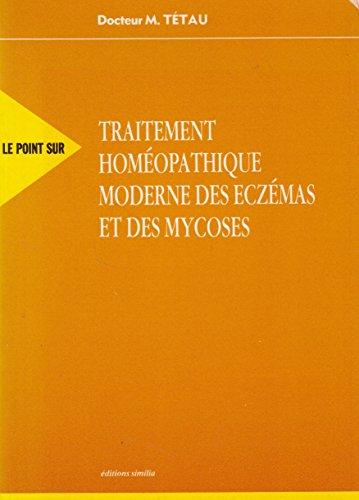 Traitement homéopathique moderne des eczémas et des mycoses