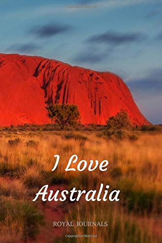I Love Australia: Journal Notebook, 6 x 9 inch lined pages