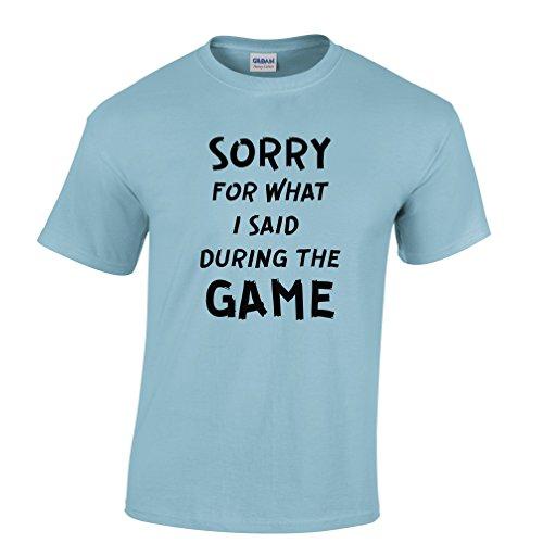 Sorry For Was ich sagte, während des Fußballspiels Herren T-Shirt Sky Blue