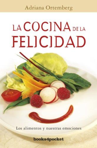 La Cocina De La Felicidad: 1 (Books4pocket crec. y salud) por Adriana Ortemberg