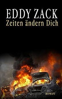 Zeiten ändern Dich: Streng geheim (German Edition) by [Zack, Eddy]