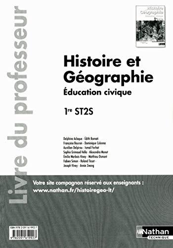 Histoire Géographie - Education civique - 1re ST2S - livre du professeur