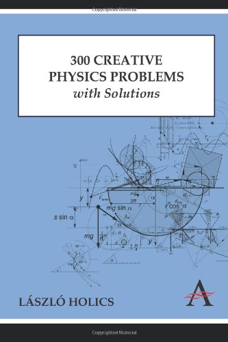 300 Creative Physics Problems with Solutions (Anthem Learning)