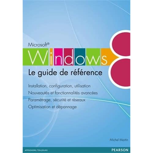 Windows 8 : Le guide de référence